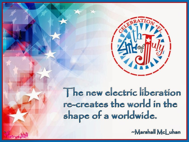 Celebration 4th Of July Quotes By Marshall McLuhan Picture