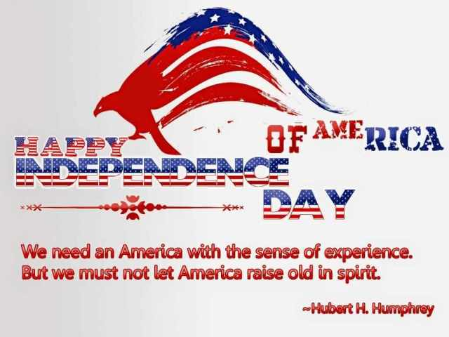 Happy Independence Day Of America Quotes By Hubert H. Humphrey Image