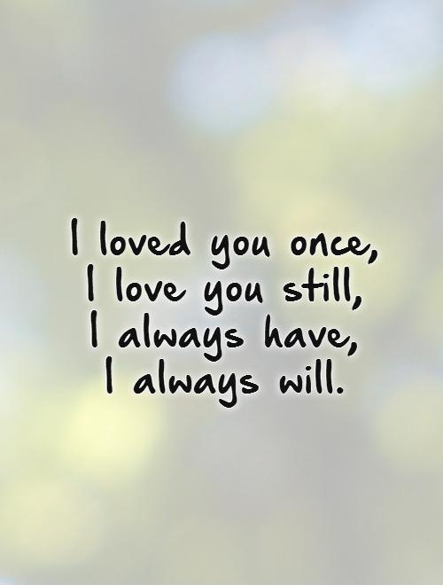 I Will Still Love You Quotes