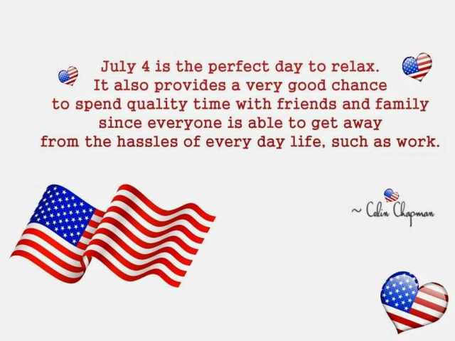 July 4 Is the Perfect Day To Relax Greetings Quotes By Colin Chapman Image