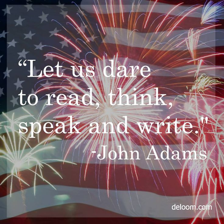 Let Us Dare To Read Think Speak And Write John Adams Happy Independence Day 4th Of July Image