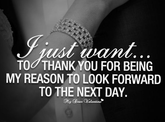 Love Quotes I Just Want To Thank You For A Being My Reason To Look