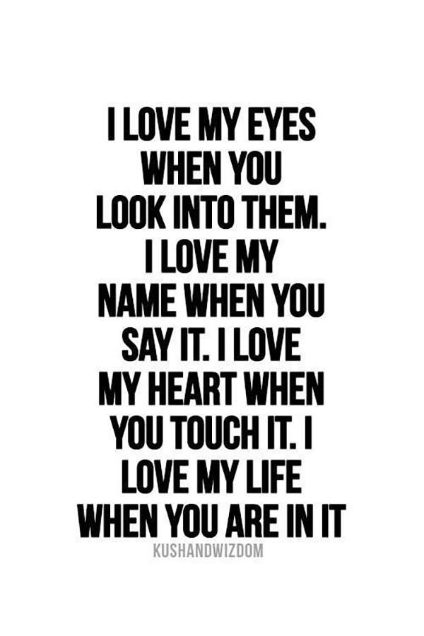 Love Quotes I Love My Eyes When You Look Into Them