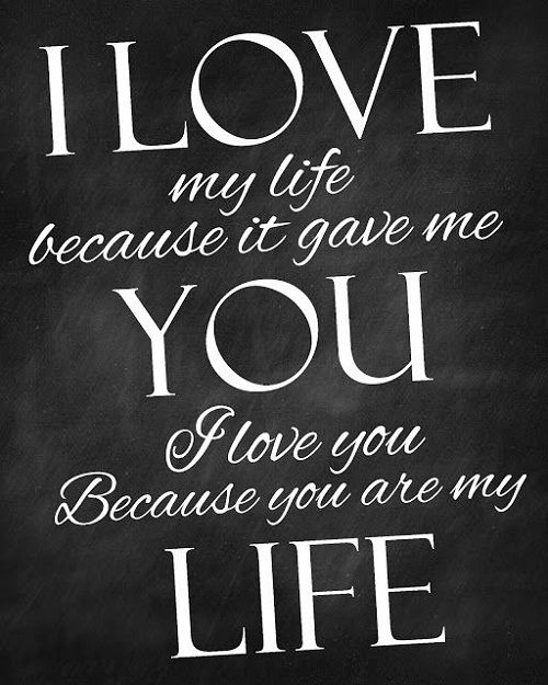 Love Quotes I Love My Life Because It Gave Me You