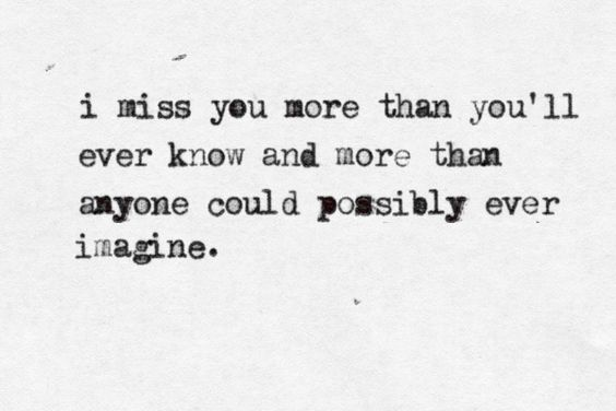 I Miss You More Quotes