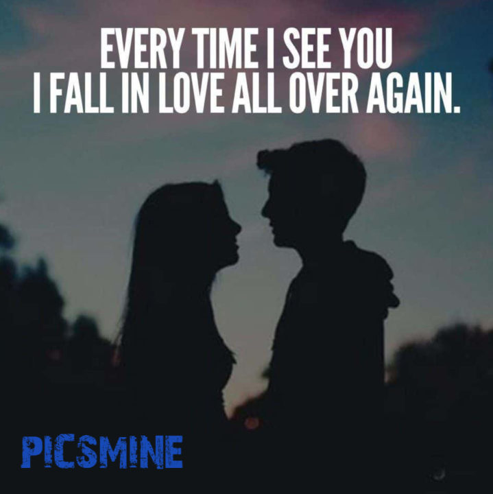 Quotes Love Every time i see you i fall in love all over