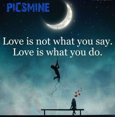 Quotes Love Love is not what you say
