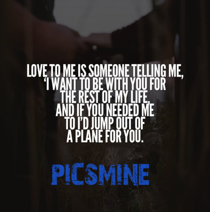 Quotes Love Love to me is someone telling me,
