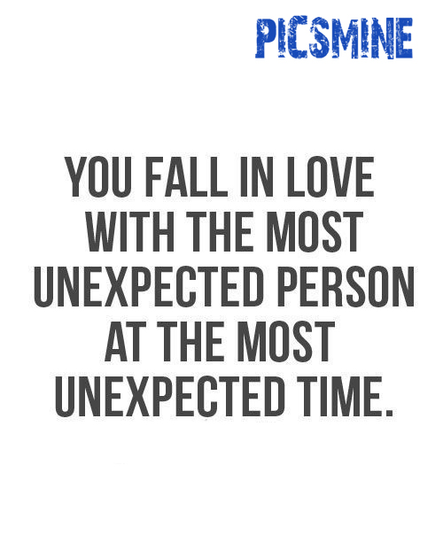 Quotes Love You fall in love with the most unexpected person