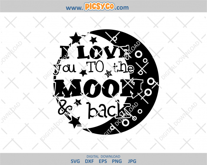 Download I Love You To The Moon and Back png, Love Nursery Cut File ...