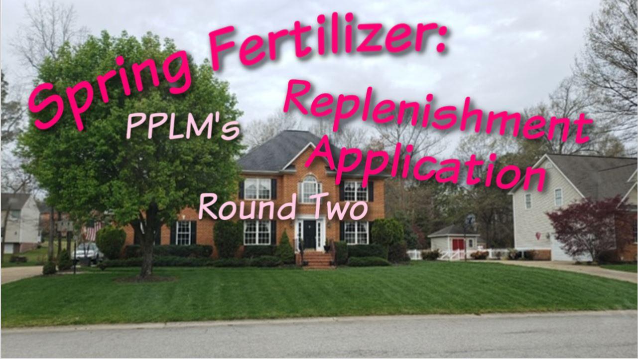 Late Spring Fertilizer, Round 2