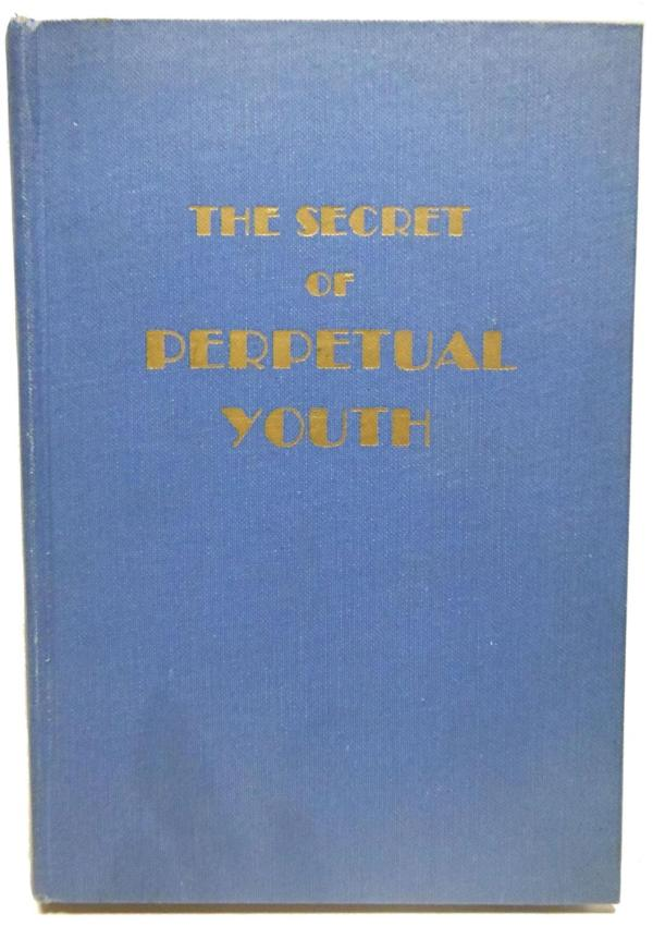 The Secret of Perpetual Youth or Endocrinology by Arthur ...