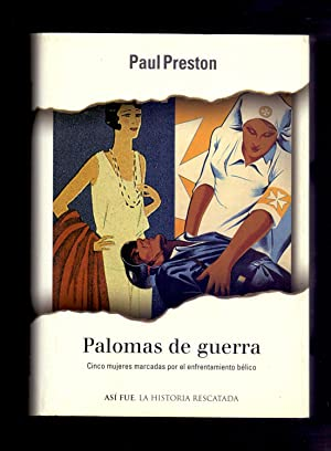 PALOMAS DE GUERRA - CINCO MUJERES MARCADAS: Paul Preston
