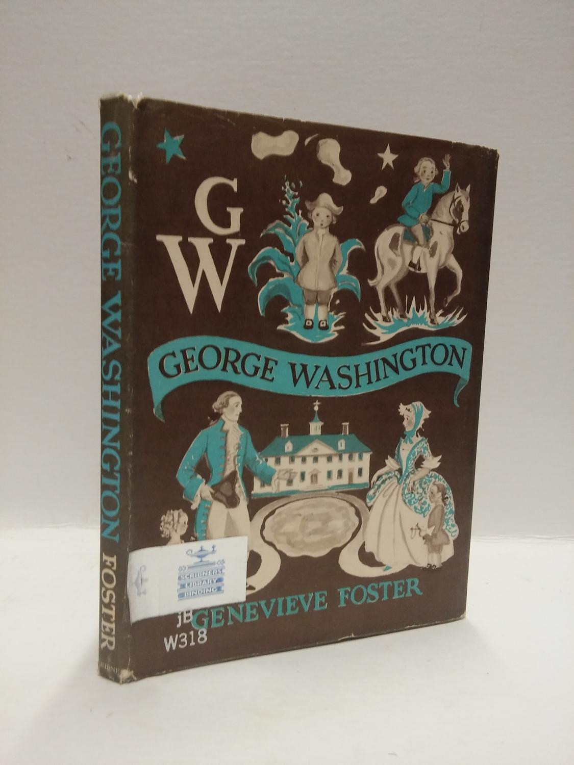 George Washington An Initial Biography By Foster Good