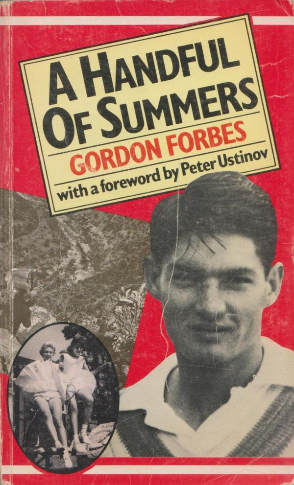 A Handful Of Summers by Gordon Forbes: Jonathan Ball ...