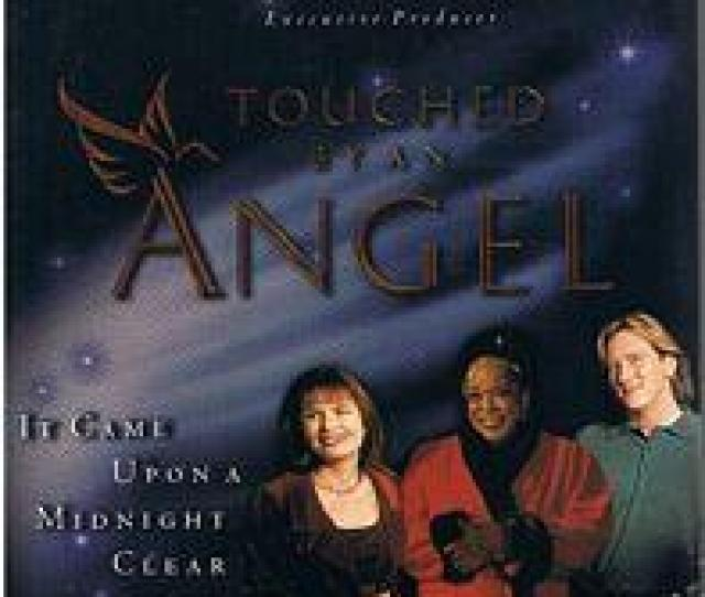 Touched By An Angel It Came Upon A Midnight Clear Davin Seay Martha