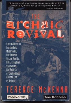 The Archaic Revival by McKenna, Terence (Tom Robbins) (Drugs ...