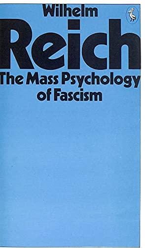9780140218572: The Mass Psychology of Fascism - AbeBooks - Wilhelm Reich:  0140218572
