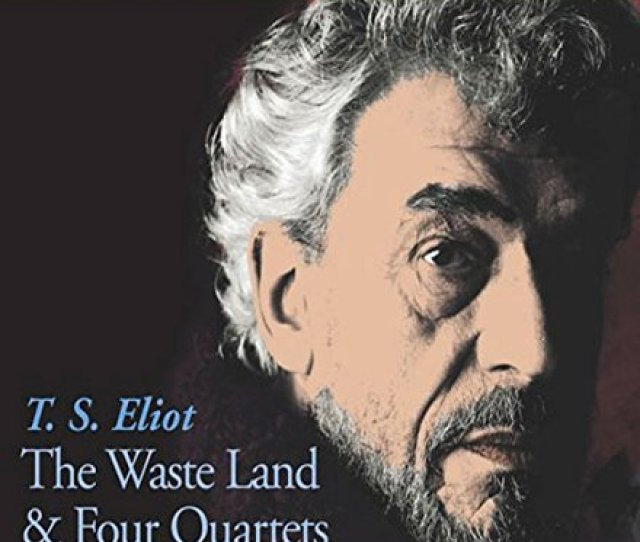 The Waste Land And Four Quartets Bbc Radio Collection