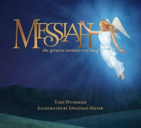 Messiah-the Greatest Sermon Ever Sung: Tony Pittenger