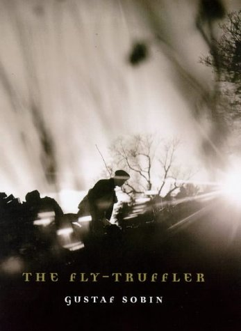 Image result for The Fly-Truffler by Gustaf Sobin