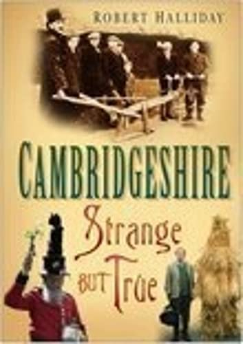of Cambridgeshire: Strange But True