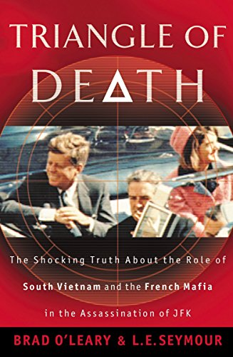 Triangle of Death : The Shocking Truth about the Role of South Vietnam and the French Mafia in the ...
