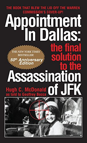 Appointment in Dallas: The Final Solution to the Assassination of JFK: Hugh C. McDonald