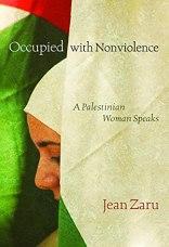 Occupied with Nonviolence: A Palestinian Woman Speaks: Jean Zaru