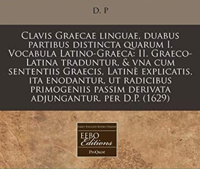 9781171309345 Clavis Graecae Linguae Duabus Partibus Distincta Quarum I Vocabula Latino Graeca