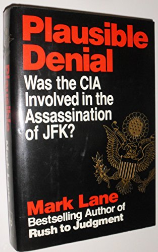 Plausible Denial: Was the CIA Involved in the Assassination of JFK?: Lane, Mark