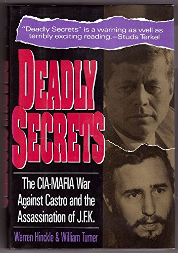 Deadly Secrets : The CIA-Mafia War Against Castro and the Assassination of JFK: Warren Hinckle; ...
