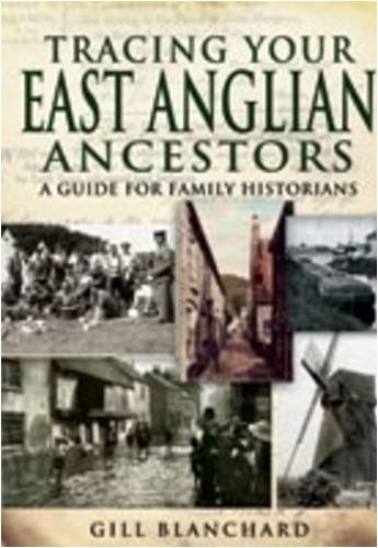Tracing Your East Anglian Ancestors: A Guide for Family Historians