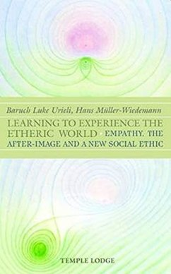 Learning to Experience the Etheric World: Empathy, the After Image and a New  Social Ethic by Baruch Luke Urieli: New Paperback / softback | THE SAINT  BOOKSTORE