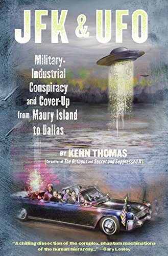 Jfk & Ufo: Military-Industrial Conspiracy and Cover-Up from Maury Island to Dallas (Paperback):...