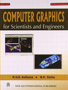 r g s asthana   computer graphics scientists engineers   AbeBooks Computer Graphics for Scientists and Engineers  R G S  Asthana
