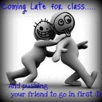 Remember your school days, when you entered late in class - true friendship