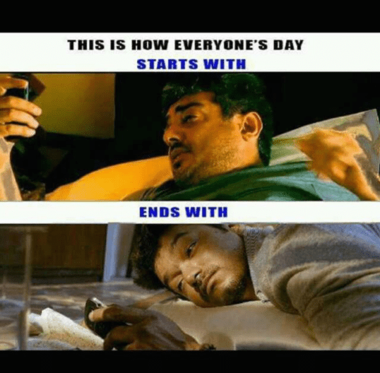 This is how everybody starts and ends their day