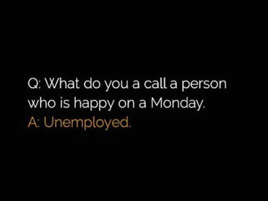 Do you know a person who is happy on monday?