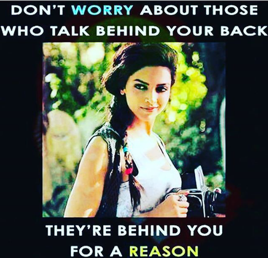 Those who talk behind your back are behind for a reason