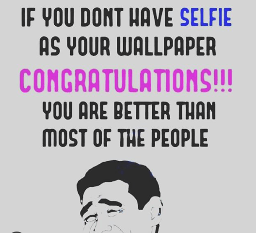 Congratulations on not having selfie wallpaper - selfie meme