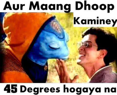 Koi mil gaya 45 degree temperature