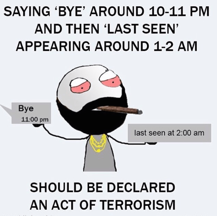 Saying bye early and last seen at late night - terrorism