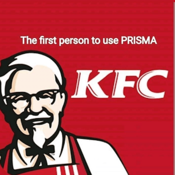 Do you know the first person to use PRISMA - KFC