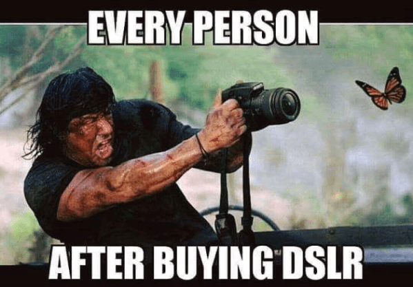 This is what every person feels after buying DSLR
