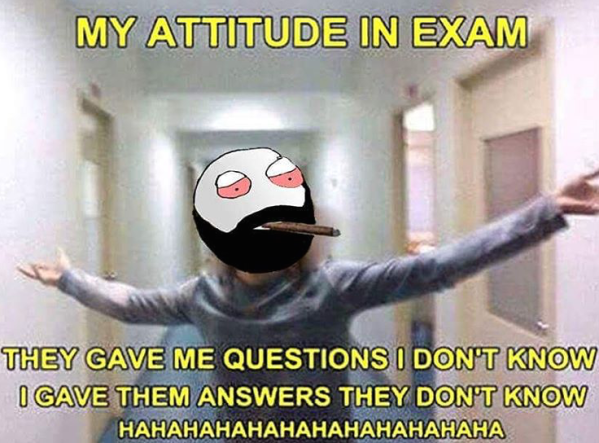 when someone asks your about your attitude in exams