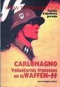 Lote 12232619:  CARLOMAGNO: VOLUNTARIOS FRANCESES EN LA WAFFEN SS POR CARLOS CABALLERO   GASTOS DE ENVIO GRATIS