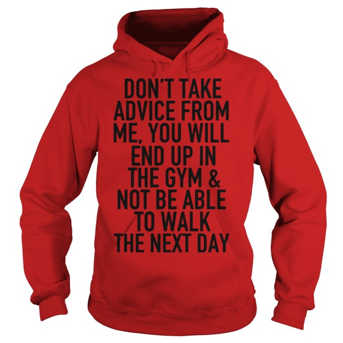 You'll end up in the gym and not be able to walk Hoodie