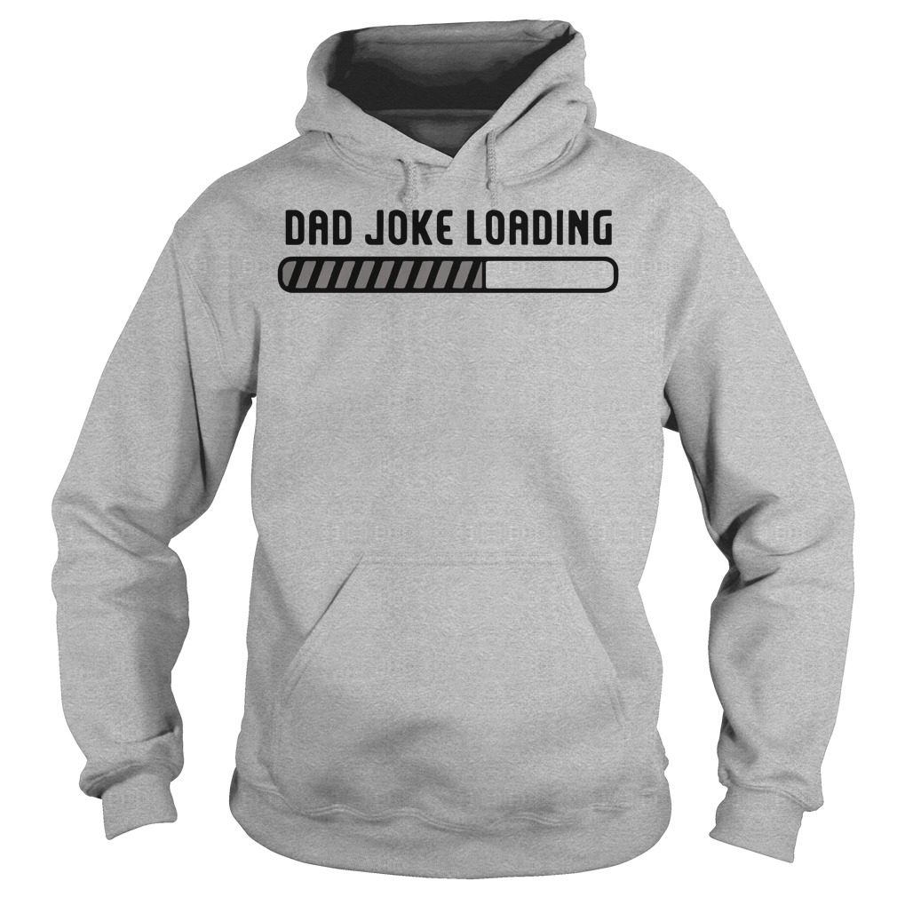 Dad joke loading father's day Hoodie