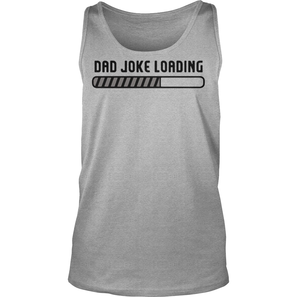 Dad joke loading father's day Tank top